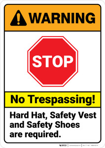 Warning: No Trespassing Hard Hat Safety Vest Required ANSI - Wall Sign