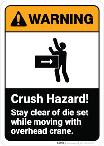 Warning: Stay Clear Of Die Set While Moving ANSI - Wall Sign