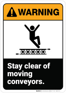 Warning: Stay Clear Of Moving Conveyors ANSI - Wall Sign