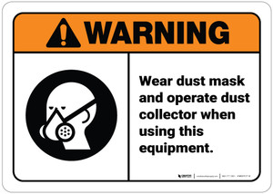 Warning: Wear Dust Mask When Using Equipment ANSI - Wall Sign