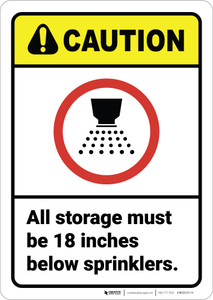 Caution: Storage Must Be 18 Inches Below Sprinklers ANSI - Wall Sign