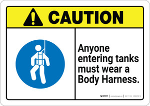 Caution: Anyone Entering Tanks Must Wear Body Harness ANSI - Wall Sign