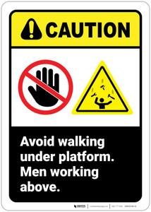 Caution: Avoid Walking Under Platform Men Working Above ANSI - Wall Sign