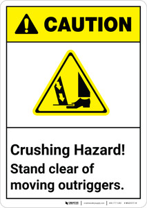 Caution: Crushing Hazard Stand Clear Of Moving Outriggers ANSI - Wall Sign