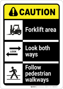 Caution: Forklift Area Look Both Ways Follow Walkways ANSI - Wall Sign