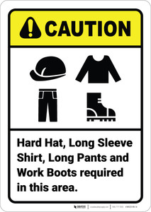 Caution: Hard Hat Long Sleeve Shirt Pants Boots Required ANSI - Wall Sign
