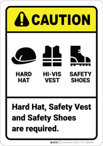 Caution: Hard Hat Safety Vest And Shoes Required ANSI - Wall Sign