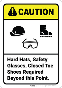 Caution: Hard Hats Safety Glasses Closed Toe Shoes Required ANSI - Wall Sign