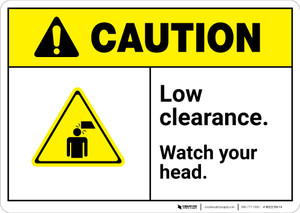 Caution: Low Clearance Watch Your Head ANSI - Wall Sign