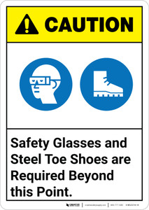 Caution: Safety Glasses Steel Toe Shoes Required Beyond Point ANSI - Wall Sign