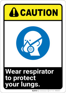 Caution: Wear Respirator To Protect Your Lungs ANSI - Wall Sign