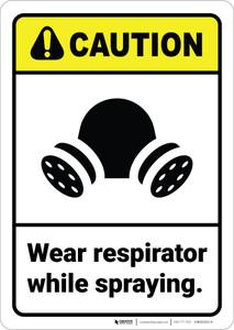 Caution: Wear Respirator While Spraying ANSI - Wall Sign