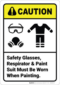 Caution: Wear Safety Glasses Respirator Paint Suit ANSI - Wall Sign