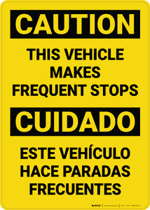 Caution: This Vehicle Makes Requent Stops Bilingual Spanish - Wall Sign