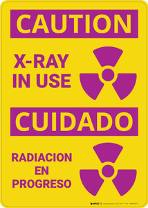 Caution: Xray in Use with Graphic Bilingual Spanish - Wall Sign
