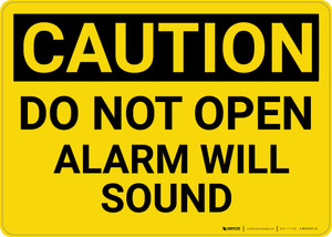 Caution: Do Not Open Alarm Will Sound - Wall Sign