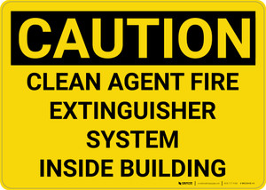 Caution: Clean Agent Fire Extinguisher System Inside Building - Wall Sign