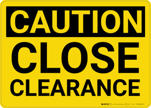 Caution: Close Clearance - Wall Sign
