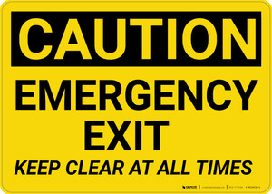 Caution: Emergency Exit Keep Clear at All Times - Wall Sign