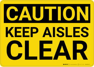 Caution: Keep Aisles Clear - Wall Sign
