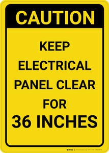 Caution: Keep Electrical Panel Clear for 36 Inches Vertical - Wall Sign
