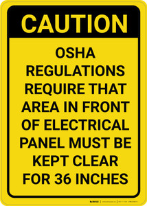 Caution: OSHA Regulations Require Area in Front of Panel Kept Clear Vertical - Wall Sign