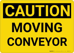 Caution: Moving Conveyor - Wall Sign