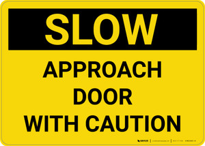 Caution: Slow Approach Door With - Wall Sign