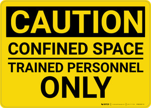 Caution: Confined Space Trained Personnel Only - Wall Sign