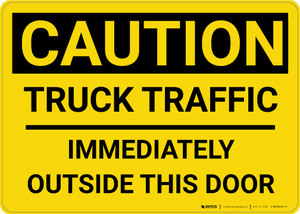 Caution: Truck Traffic Immediately Outside this Door - Wall Sign