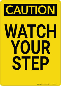 Caution: Watch Your Step Vertical - Wall Sign
