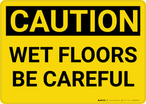 Caution: Wet Floors Be Careful - Wall Sign