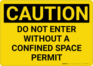 Caution: Do Not Enter Without Confined Space Permit - Wall Sign