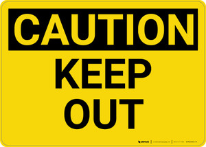 Caution: Keep Out - Wall Sign
