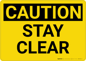 Caution: Stay Clear - Wall Sign