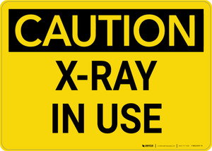 Caution: Radiation X Ray In Use - Wall Sign