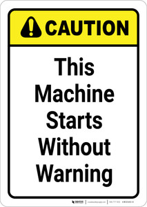 Caution: This Machine Starts Without Warning Vertical - Wall Sign