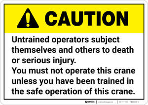 Caution: Untrained Operators Must Not Operate Crane - Wall Sign
