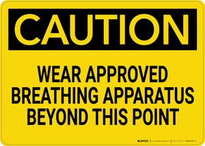 Caution: Wear Approved Breathing Apparatus Beyond Point - Wall Sign