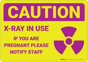 Caution: X Ray If Pregnant Notify Staff With Graphic - Wall Sign