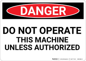 Danger: Do Not Operate This Machine Unless Authorized - Wall Sign