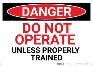Danger: Do Not Operate Unless Properly Trained - Wall Sign