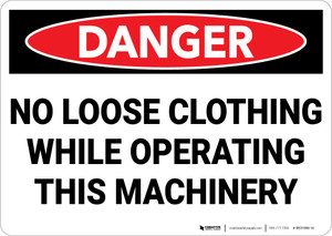Danger: Hazard No Loose Clothing While Operating Machinery - Wall Sign
