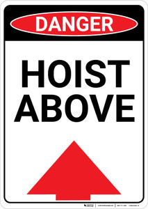 Danger: Hoist Above Sign With Arrow - Wall Sign