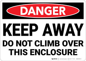 Danger: Keep Away Do Not Climb Enclosure - Wall Sign