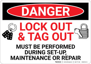 Danger: Lock Out Tag Out Sign Must Be Preformed - Wall Sign