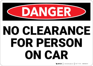 Danger: No Clearance For Person On Car - Wall Sign