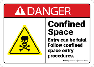 Danger: Confined Space Entry Can Be Fatal Follow Procedures ANSI - Wall Sign