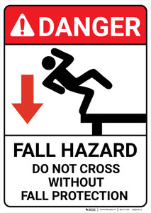 Danger: Fall Hazard Do Not Cross Without Fall Protection ANSI - Wall Sign