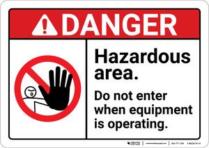 Danger: Hazardous Area Do Not Enter When Equipment is Operating ANSI - Wall Sign